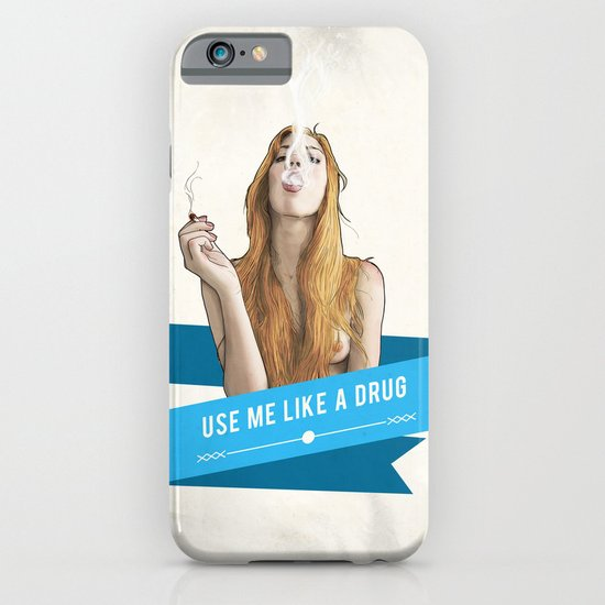 Use Me Like a Drug iPhone & iPod Case