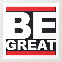 Be Great Art Print