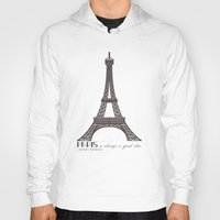 Paris Is Always A Good I… Hoody