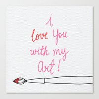 Love you with my Art Canvas Print