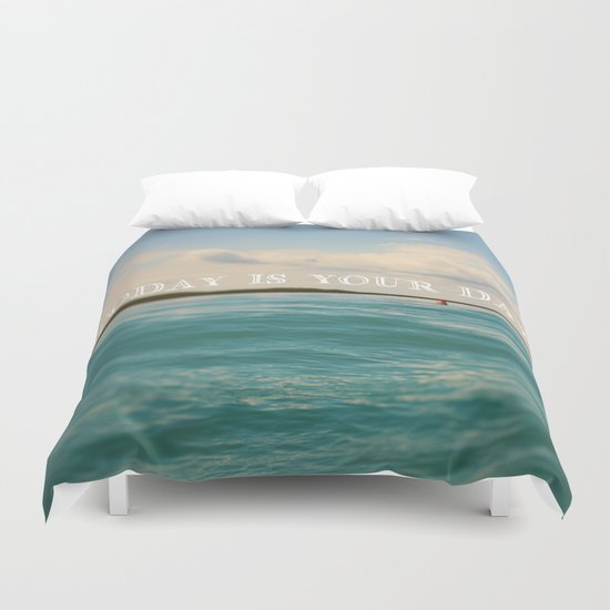 Today Is Your Day Duvet Cover