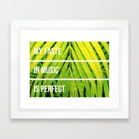 my taste in music is perfect Framed Art Print