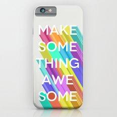 Make Something Awesome iPhone 6 Slim Case