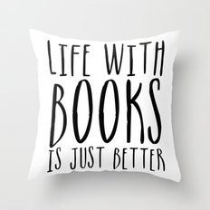Life With Books Is Just … Throw Pillow