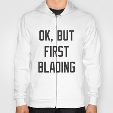 OK, BUT FIRST BLADING Hoody