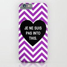 Je ne suis pas into this. iPhone 6s Slim Case