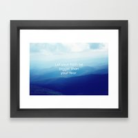 Let your faith be bigger than your fear. Framed Art Print