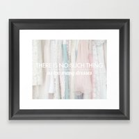 There Is No Such Thing A… Framed Art Print