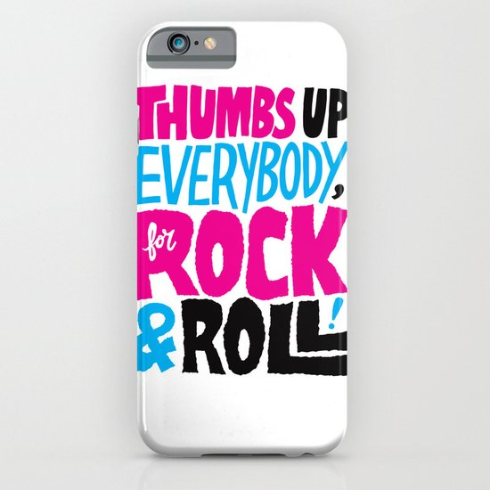 Thumbs Up Everybody, For Rock & Roll! iPhone & iPod Case