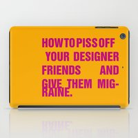 How To Piss Off Your Des… iPad Case