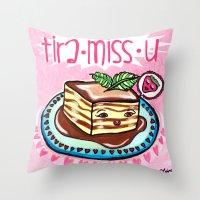 Tira-Miss-U  Throw Pillow