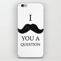 I Moustache You A Questi… iPhone & iPod Skin