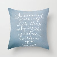 Surround Yourself With..… Throw Pillow