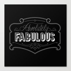Absolutely Fabulous Canvas Print