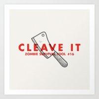 Cleave It - Zombie Survi… Art Print