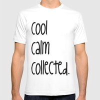 Cool,calm,collected Mens Fitted Tee White SMALL
