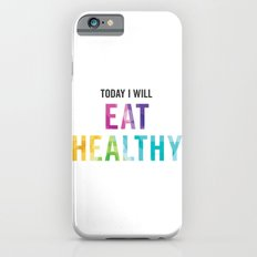 New Year's Resolution Poster - TODAY I WILL EAT HEALTHY iPhone 6 Slim Case