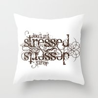 Don't Get Stressed. Do G… Throw Pillow