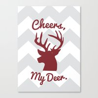 Cheers, My Deer. Canvas Print