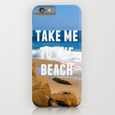Take Me To The Beach iPhone 6s Slim Case