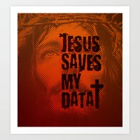 Jesus saves my data Art Print