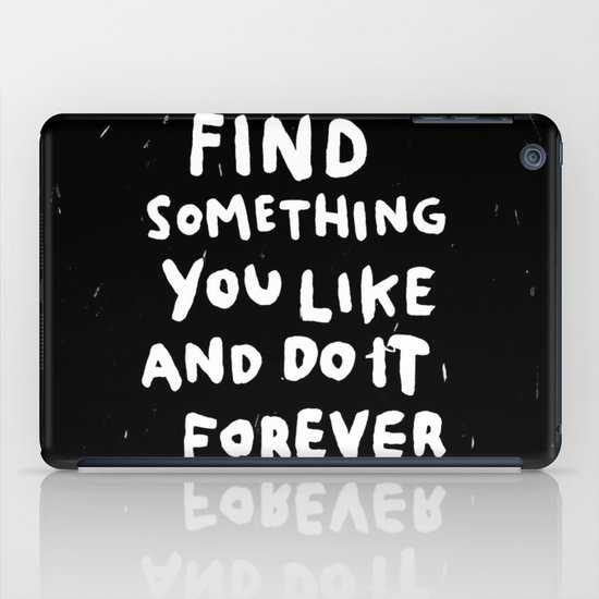 Find Something you like iPad Case