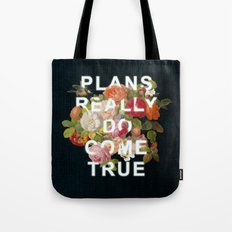 Plans Really Do Come Tru… Tote Bag