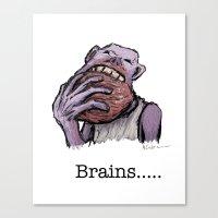 Brains.... Canvas Print
