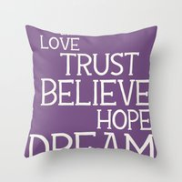 Dare to Love Trust Believe Hope Dream Throw Pillow