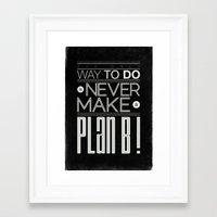 Plan B Framed Art Print
