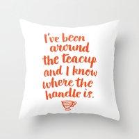 i've been around the teacup (orange) Throw Pillow