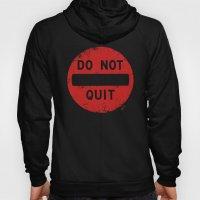 DO NOT QUIT Hoody
