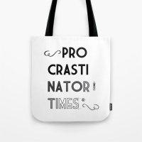 The Procrastinator (some… Tote Bag