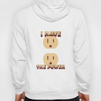 I have the POWER! Hoody