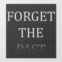 FORGET THE PAST Canvas Print
