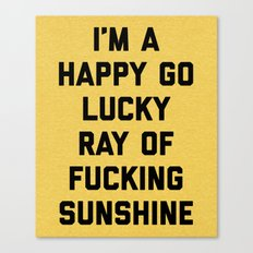Ray Of Sunshine Funny Quote Canvas Print
