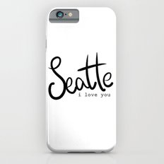 Seattle i love you  iPhone 6 Slim Case