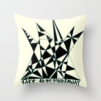 Take The Pain Away Throw Pillow