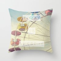 Today Is Awesome Throw Pillow