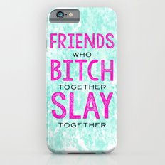 Slay Together iPhone 6s Slim Case