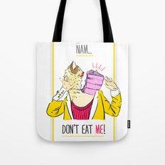 Don't eat me! Tote Bag