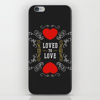 Loved to Love iPhone & iPod Skin