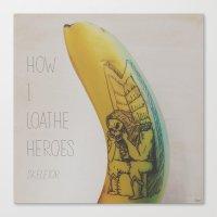 How I Loathe Heroes - Sk… Canvas Print