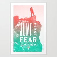 Jump First, Fear Later Art Print