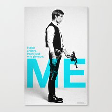 "Han Solo  - ""I Take Orders From Just One Person: ME"" Canvas Print"