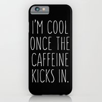 I'm cool once the caffeine kicks in iPhone 6 Slim Case