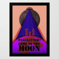 Persecuted? Come to the Moon! Art Print