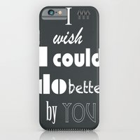 I Wish I Could Do Better By You iPhone 6 Slim Case