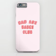 BAD ASS BABES CLUB iPhone 6 Slim Case