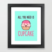 Cupcake is LIFE Framed Art Print